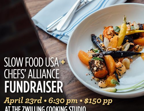 4/23: Slow Food USA + Chefs' Alliance Fundraiser