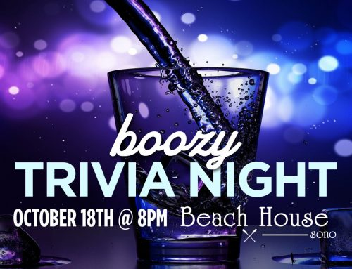 10/18: Boozy Trivia Night @ Beach House SONO